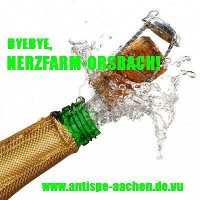 Bye Bye Nerzfarm-Orsbach